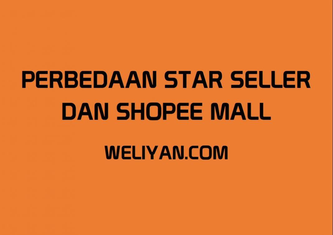 Apa Sebenarnya Perbedaan Star Seller dan Shopee Mall