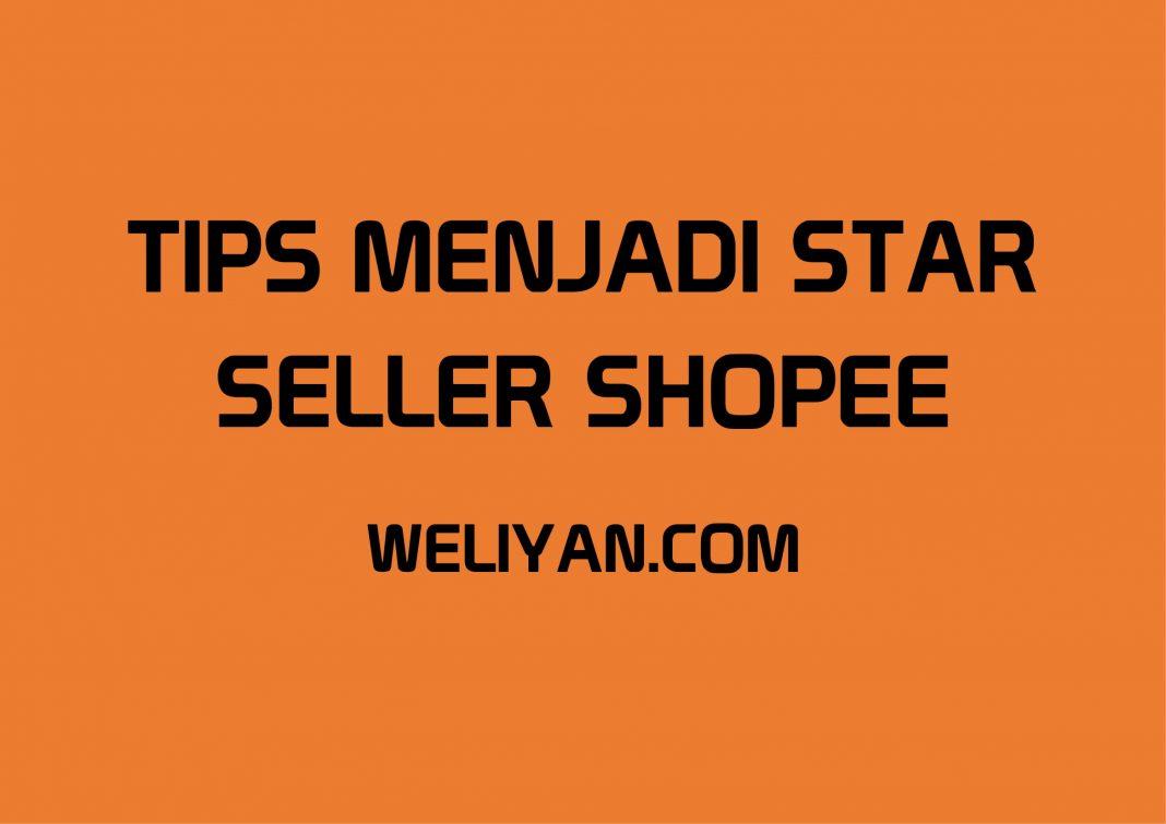 Bagaimana Tips menjadi Star Seller Shopee