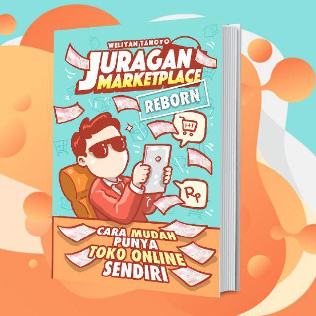 Buku Juragan Marketplace Reborn