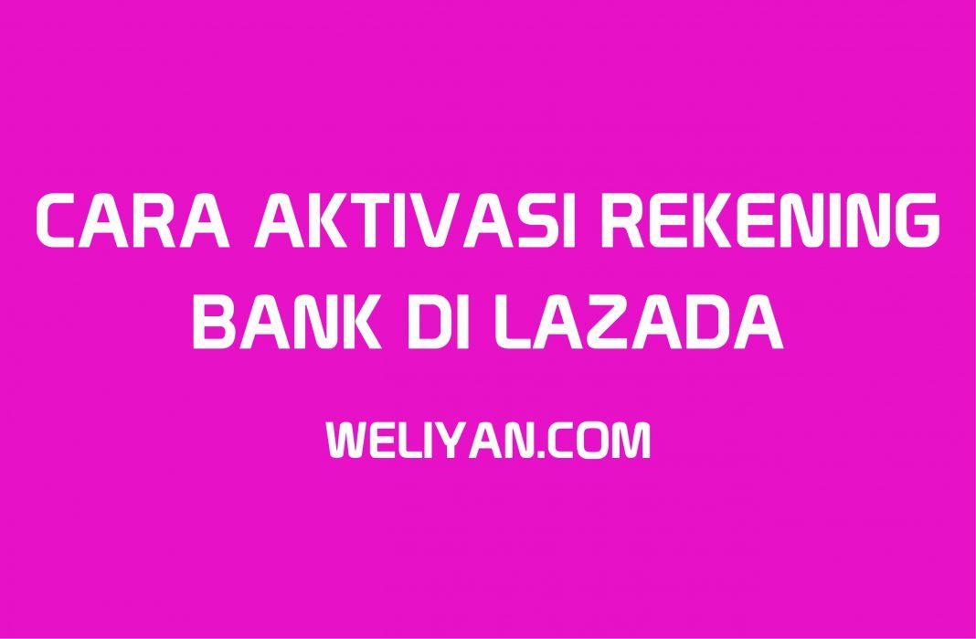 Bagaimana Cara Aktivasi Rekening Bank Akun Lazada Seller