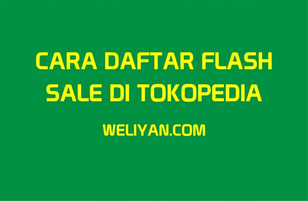 Bagaimana Cara Mendaftar Flash Sale di Tokopedia