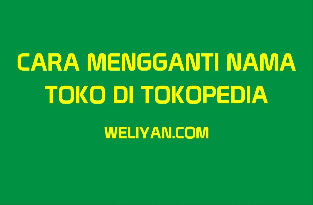 Bagaimana Cara Mengganti Nama Toko di Tokopedia