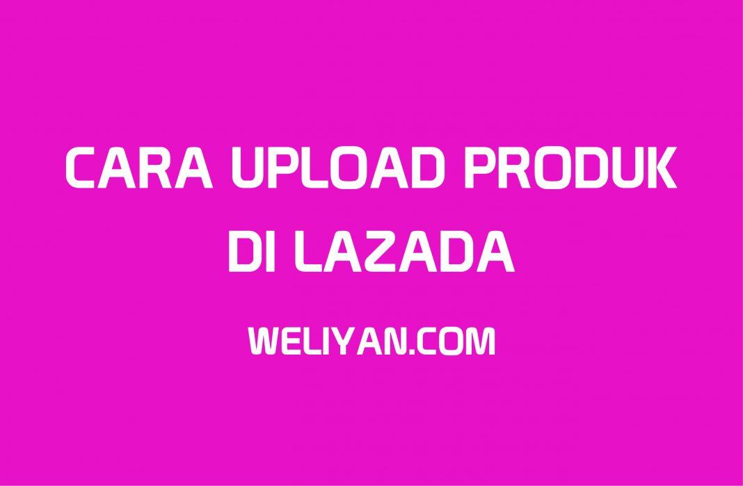 Bagaimana Cara Upload Produk di Lazada