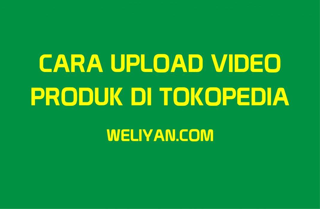 Bagaimana Cara Upload Video Produk di Tokopedia