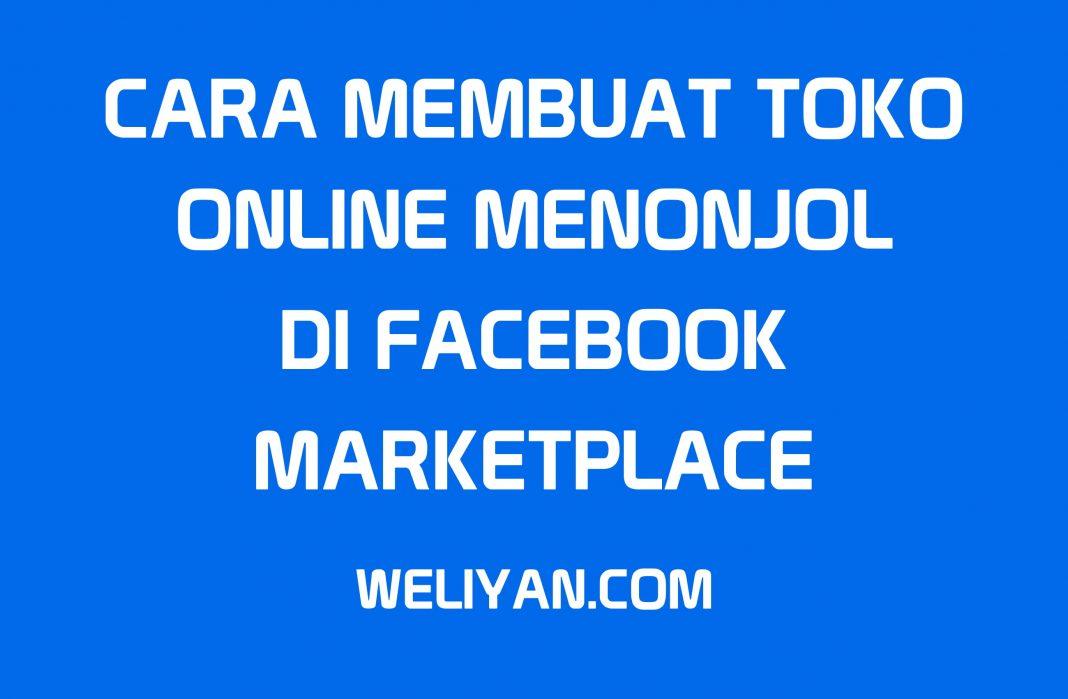 Bagaimana Cara Membuat Toko Online Anda Menonjol di Facebook Marketplace