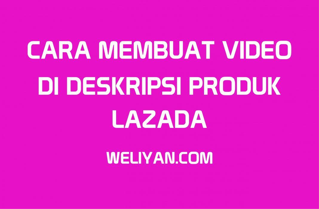 Bagaimana Cara Membuat Video di Deskripsi Produk Lazada