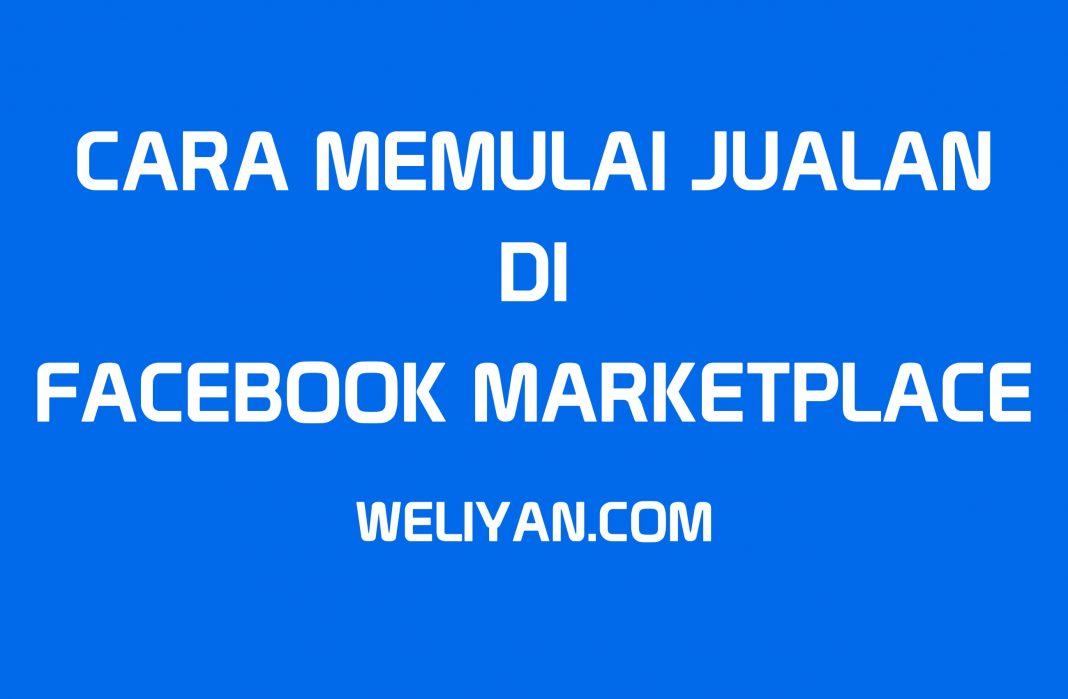 Bagaimana Cara Memulai Jualan di Facebook Marketplace