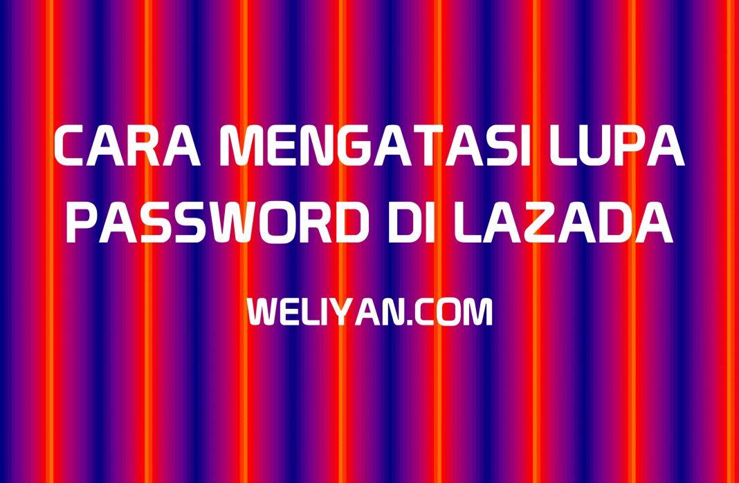 Bagaimana Cara Mengatasi Lupa Password Lazada Email Seller Center