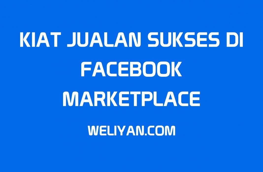 Bagaimana Kiat Sukses Jualan di Facebook Marketplace