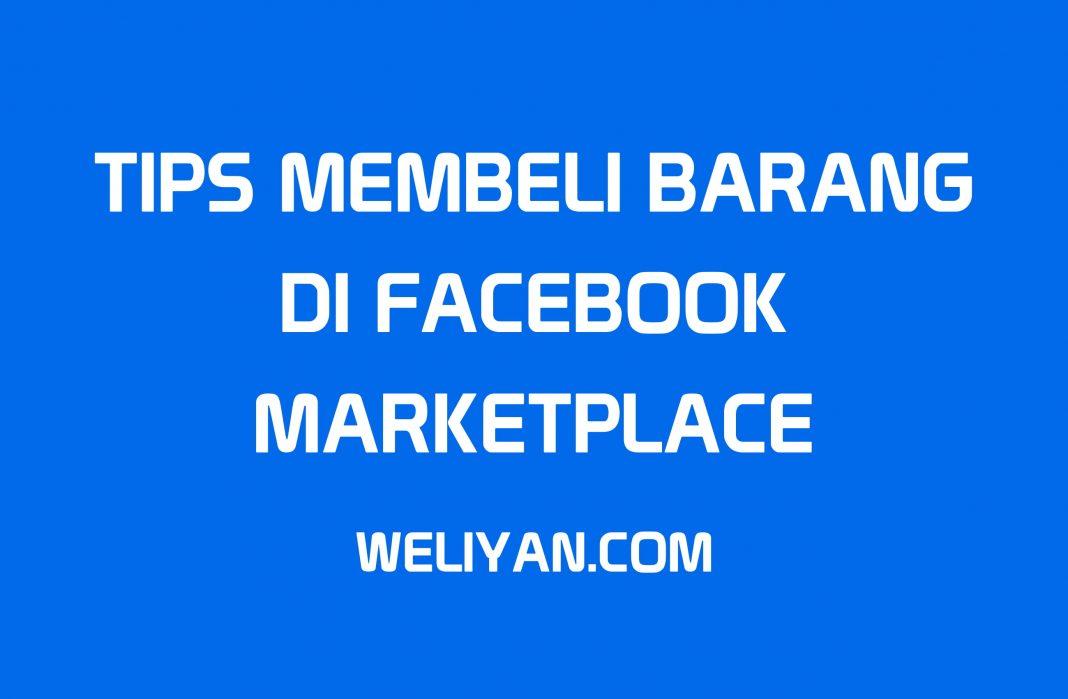 Bagaimana Tips Membeli Barang di Facebook Marketplace