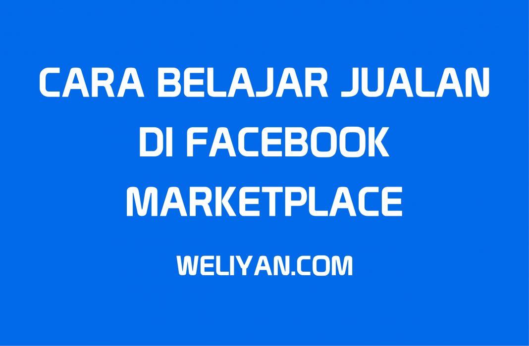 Bagaimana Cara Belajar Jualan Di Marketplace di Facebook