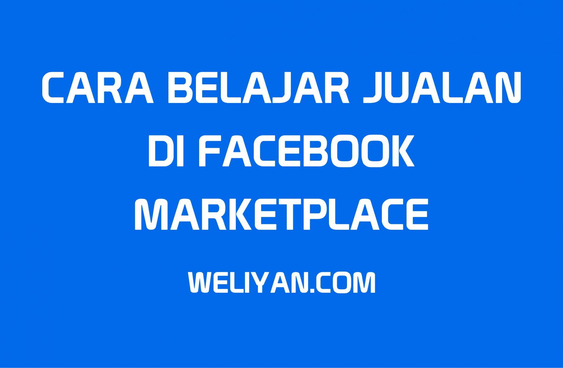 Bagaimana Cara Belajar Jualan Di Marketplace di Facebook ...