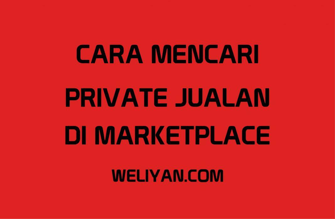Bagaimana Cara Mencari Private Jualan di Marketplace Agar Berhasil