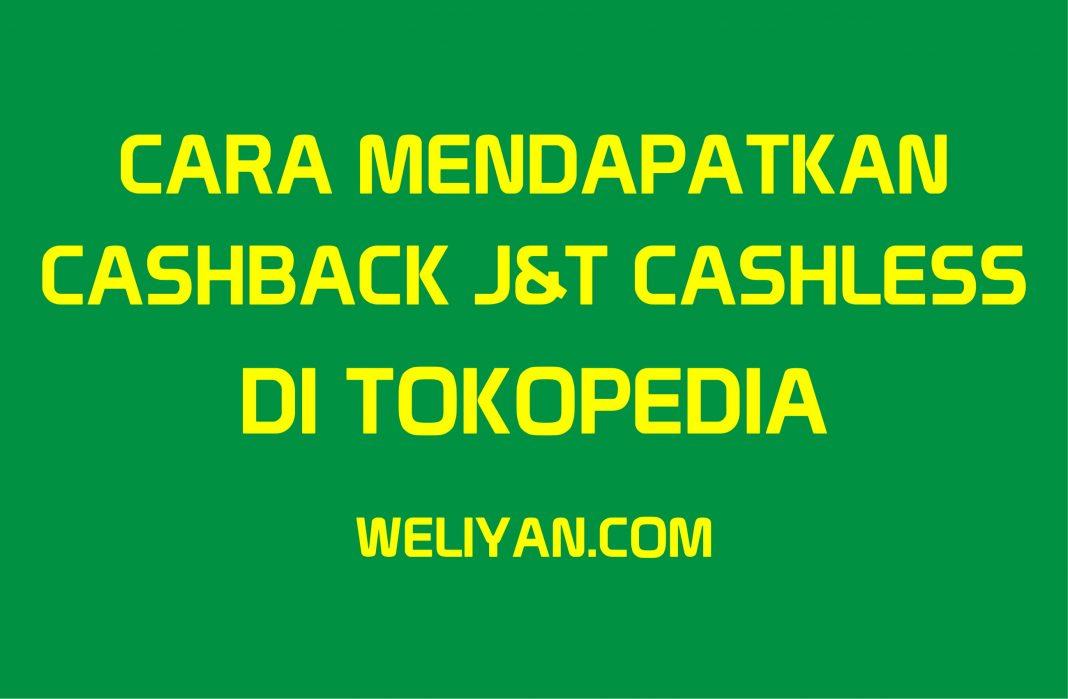 Bagaimana Cara Mendapatkan Cashback dari J&T Cashless Hingga 15%