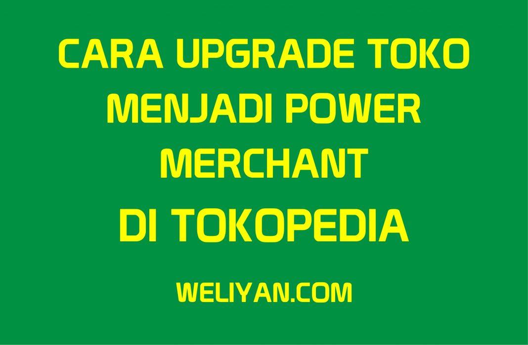 Bagaimana Cara Upgrade Toko jadi Power Merchant untuk Meraih Kepercayaan Pembeli