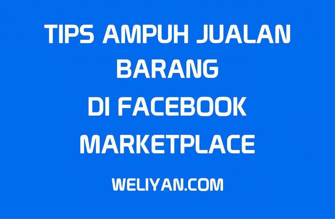 Bagaimana Tips Ampuh Dalam Menjual Barang di Facebook Marketplace