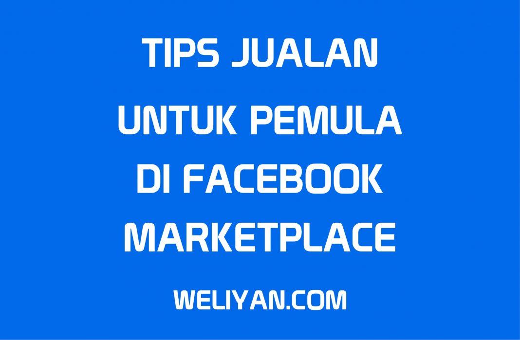 Bagaimana Tips untuk Jualan di Facebook Marketplace untuk Pemula