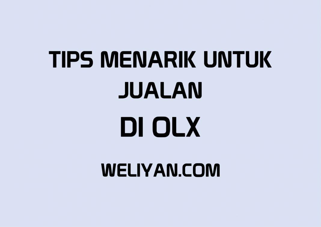 Bagaimana Tips yang Menarik Untuk Jualan Di Marketplace OLX